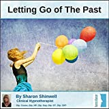 Letting Go of the Past and Bad Memories Hypnosis CD. Stop negative memories impacting on your life in the here and now.