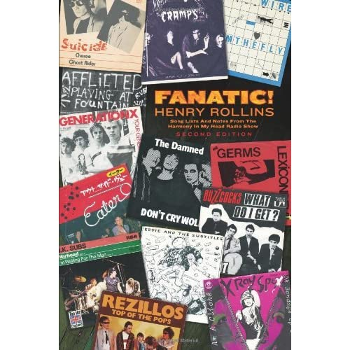 Fanatic!: Songs Lists and Notes from the Harmony In My Head Radio Show by Henry Rollins (2006-09-14)