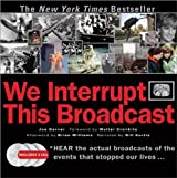 We Interrupt This Broadcast with 3 CDs: The Events That Stopped Our Lives...from the Hindenburg Explosion to the Virginia Tech Shooting