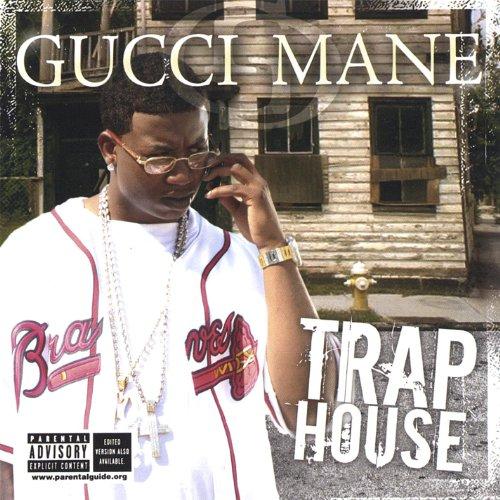 Trap House (Gucci Mane Trap House)