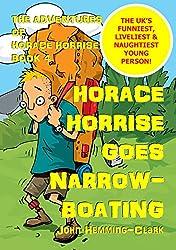 Horace Horrise goes Narrowboating (The Adventures of Horace Horrise Book 4)