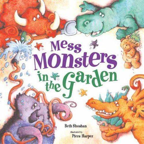 Mess Monsters in the Garden by Beth Shoshan (2013-11-01)