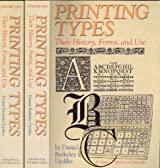 Printing Types: Their History, Forms, and Use