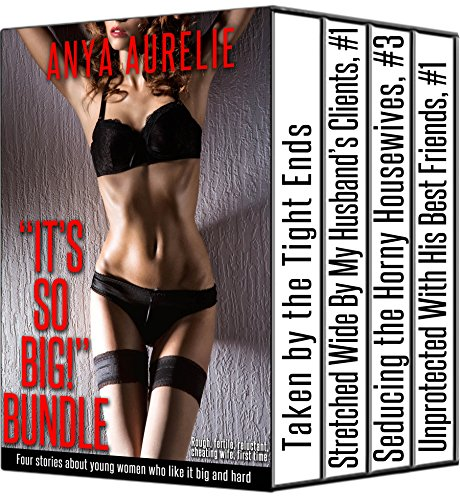its-so-big-bundle-four-stories-about-young-women-who-like-it-big-and-hard-rough-fertile-reluctant-ch