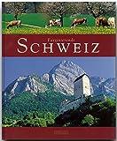 Faszinierende SCHWEIZ - Ein Bildband mit über 100 Bildern - FLECHSIG Verlag (Faszination)