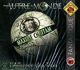 Autre-Monde - 1. l'Alliance des Trois by Maxime Chattam (2009-06-22)
