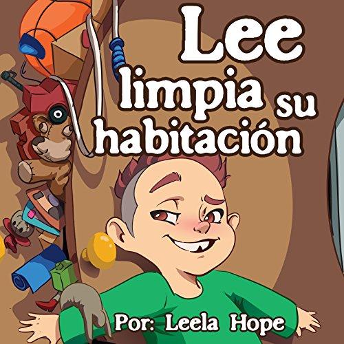 Lee limpia su habitación (Spanish Edition)