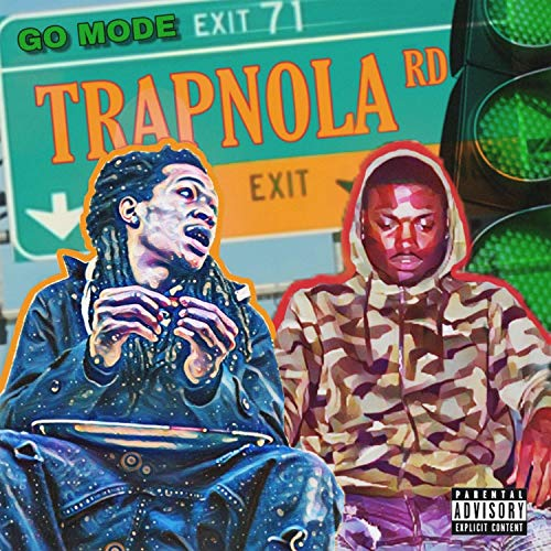 Go Mode Trapnola Rd [Explicit]