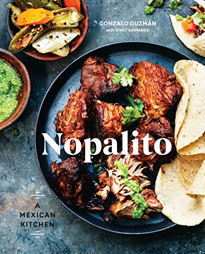 Nopalito: A Mexican Kitchen (English Edition)