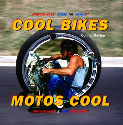 Cool Bikes/ Motos cool (Motorcycles: Made for Speed / Motocicletas a Toda Velocidad) por Connor Dayton