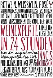 Weinexperte in 24 Stunden: Von der angesehensten Weinexpertin der Welt