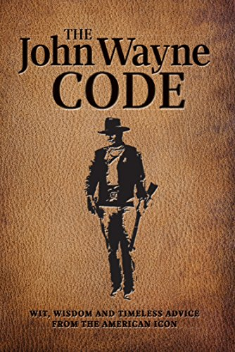 The John Wayne Code: Wit, Wisdom and Timeless Advice por Media Lab Books