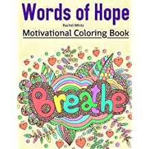 Words of Hope - Motivational Coloring Book: Optimistic Decorative Patterns of Positive Thinking, Self Reinforcing Texts - For Adults & Teenagers