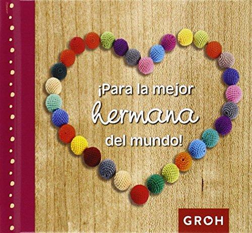 ¡Para La Mejor Hermana Del Mundo! (Minis) por Groh