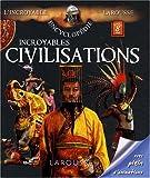 """Afficher """"Incroyables civilisations"""""""