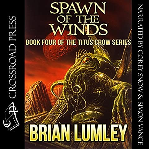 Spawn of the Winds: Titus Crow Series, Book 4