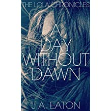 A Day Without Dawn (The Lola Chronicles Book 2) (English Edition)