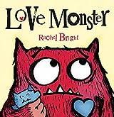 Love Monster (Love Monster 1) by Rachel Bright (2015-01-01)