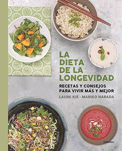 La dieta de la longevidad: Recetas y consejos para vivir más y mejor (Vivir mejor) por Laure Kié