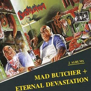Mad Butcher/Eternal Devastiation