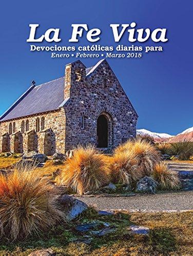 La Fe Viva - Devociones católicas diarias para Enero, Febrero, Marzo 2018 por Marina Herrera