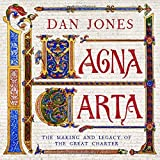 Magna Carta: The Making and Legacy of the Great Charter by Dan Jones (2015-04-01)
