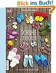 Schuhe stricken: Für große und kleine...
