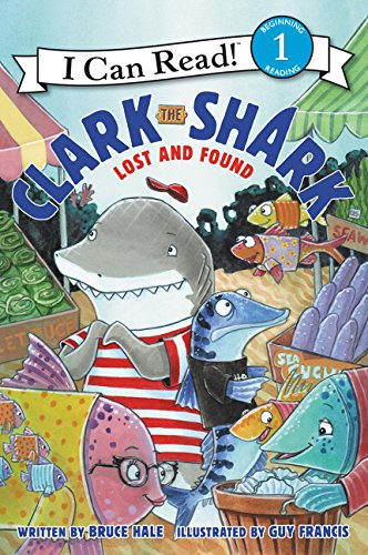 Clark the Shark: Lost and Found (I Can Read)