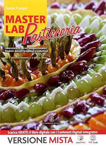 Masterlab pasticceria. Per gli Ist. professionali alberghieri. Con e-book. Con espansione online