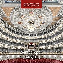 Semperoper Dresden (Arnhold & Kotyrba Architekturführer)