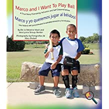 Marco and I Want to Play Ball/Marco y Yo Queremos Jugar Al Béisbol: A True Story Promoting Inclusion and Self-Determination/Una Historia Real Que Prom (Finding My Way)