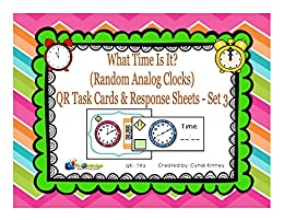What Time Is it? QR Task Cards & Response Sheets - Random Analog ...