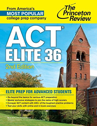 ACT Elite 36, 2nd Edition (College Test Preparation)