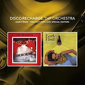 Disco Recharge: Early Riser/Too Hot For Love