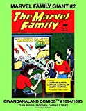 Marvel Family Giant #2: Gwandanaland Comics #1094/1095 --- More Adventures of the Earths Mightiest Family! -- This Book: