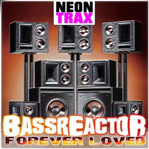 Bassreactor - Forever Loved
