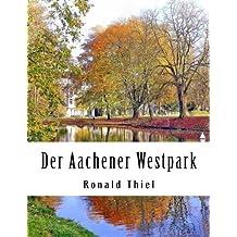 Der Aachener Westpark: Informationen & Impressionen