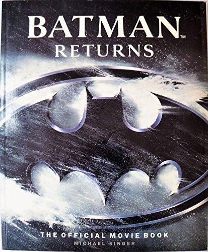 Batman Returns: The Official Movie Book por Michael Singer