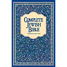 Complete Jewish Bible: An English Version of the Tanakh (Old Testament) and B'rit Hadashah (New Testament) (English Edition)