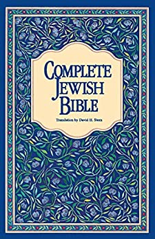 Complete Jewish Bible: An English Version of the Tanakh (Old Testament) and B'rit Hadashah (New Testament) by [Stern, David H.]