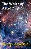 The Waltz of Astrophysics