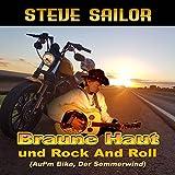 Braune Haut und Rock And Roll (Auf'm Bike, der Sommerwind)