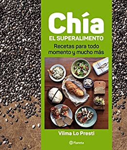 Chía, el superalimento eBook: Vilma Lo Presti: Amazon.es ...