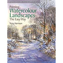 Painting Watercolour Landscapes the Easy Way (Brush with Watercolour) by Terry Harrison (2011-01-01)