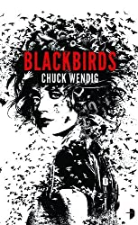 Blackbirds: (Angry Robot): 1 by Chuck Wendig (2012-05-03)