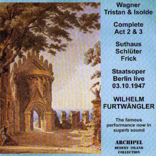 Wagner: Tristan und Isolde (Live Berlin 1947) [Complete Act 2 & 3]