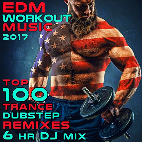 EDM Workout Music 2017 Top 100 Trance Dubstep Remixes (3 Hrs Fitness DJ Mix)