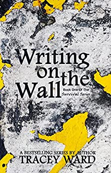 Writing on the Wall (Survival Series Book 1) by [Ward, Tracey]