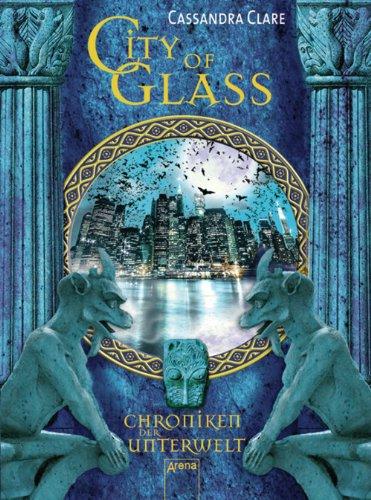 Buchseite und Rezensionen zu 'City of Glass (Chroniken der Unterwelt, Band 3)' von Cassandra Clare