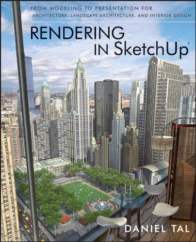 Rendering in SketchUp: From Modeling to Presentation for Architecture, Landscape Architecture, and Interior Design (English Edition)